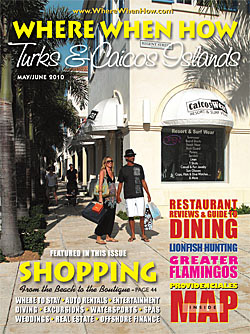 Read our May / June 2010 issue of Where When How - Turks & Caicos Islands magazine!