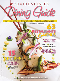 Read our 2013 issue of the Providenciales Dining Guide!
