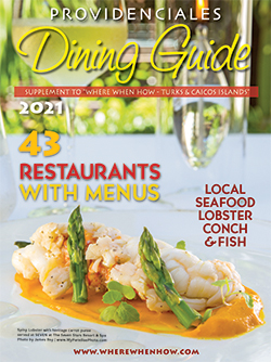 Read our Providenciales Dining Guide 2021 and plan your mouth-watering Turks and Caicos dining experience!