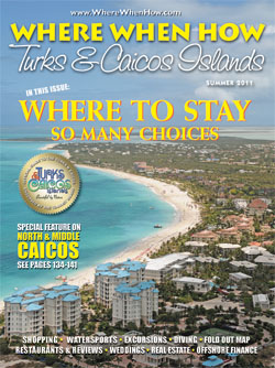 Read our Summer 2011 issue of Where When How - Turks & Caicos Islands magazine!