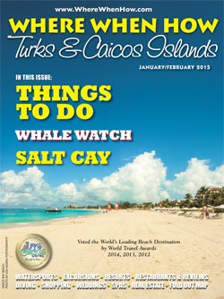 Read our January / February 2015 issue of Where When How - Turks & Caicos Islands magazine!