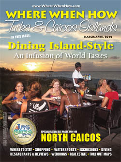 Read our March / April 2012 issue of Where When How - Turks & Caicos Islands magazine!
