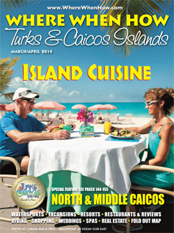 Read our March / April 2014 issue of Where When How - Turks & Caicos Islands magazine!