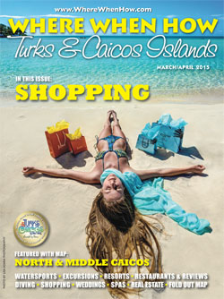 Read our March / April 2015 issue of Where When How - Turks & Caicos Islands magazine!