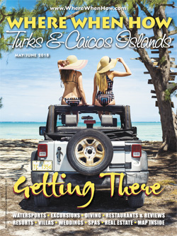 Read our May / June 2018 issue of Where When How - Turks & Caicos Islands magazine!