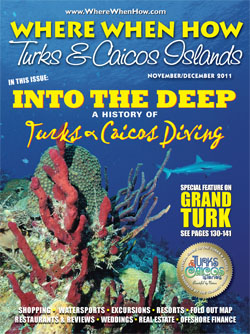 Read our November / December 2011 issue of Where When How - Turks & Caicos Islands magazine!