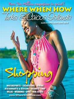 Read our March / April / May / June 2019 issue of Where When How - Turks & Caicos Islands magazine!