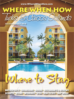 Read our Summer 2018 issue of Where When How - Turks & Caicos Islands magazine!